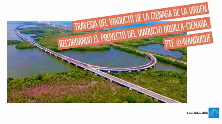 Travesía del Viaducto de la Ciénaga de la virgen recordando el proyecto del Viaducto BQuilla-Ciénaga, pte @IvanDuque