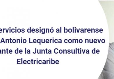 Ricardo Lequerica nombrado por @Superservicios en Junta Consultiva de @ElectricaribeSA , vía @TecnoglassSA