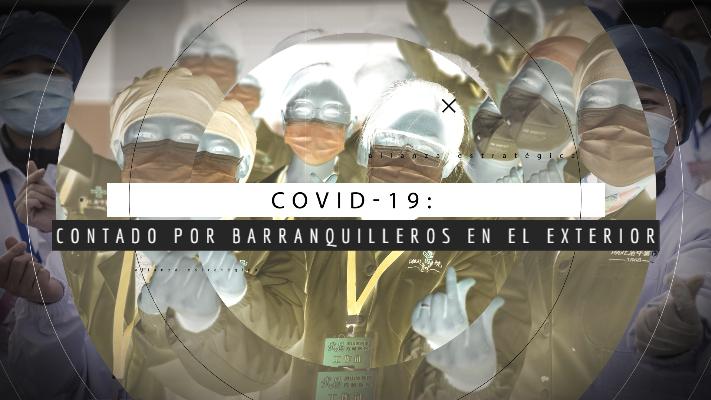 Covid 19, contado por barranquilleros en el exterior